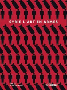 Syrie : l'art en armes. Couverture du livre, d'après une œuvre de Ahmad Ali.
